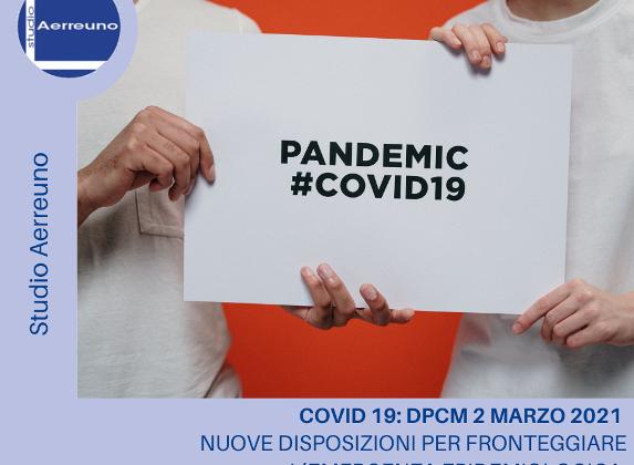 COVID 19: DPCM 2 marzo 2021 – Nuove disposizioni per fronteggiare l'emergenza epidemiologica