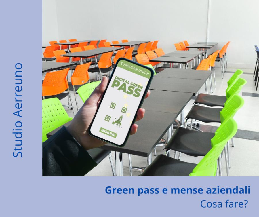 Green pass e mense aziendali: cosa fare?